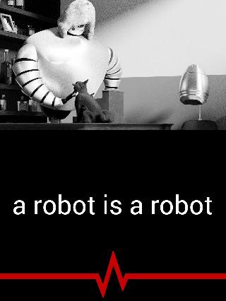 A Robot is a Robot