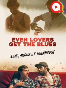Even Lovers Get the Blues : Sexe, Amour et Mélancolie