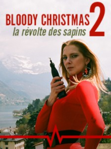 Bloody Christmas 2 - La Révolte des Sapins