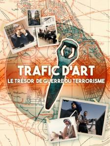 Trafic d'art : le trésor de guerre du terrorisme